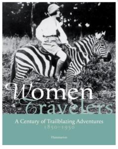 Women Travelers: 1850-1950