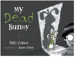 My Dead Bunny by Sigi Cohen and James Foley