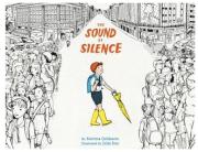 The Sound of Silence by Katrina Goldsaito