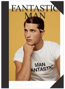 Fantastic Man by Phaidon