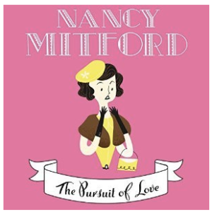 Nancy Mitford the Pursuit of Love