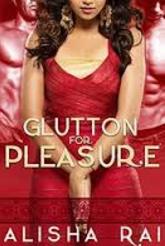 Alisha RAi's Glutton for Pleasure