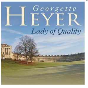 Georgette Heyer's Lady of Quality