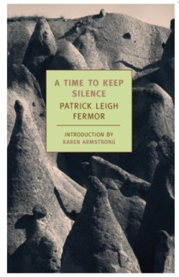 patrick leigh fermor a time to keep silence